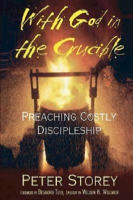 With God in the Crucible: Preaching Costly Discipleship - eBook  -     By: Peter Storey