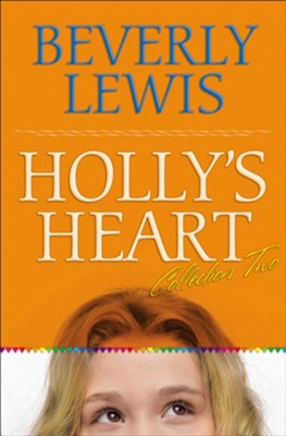 Holly's Heart Collection Two: Books 6-10 - eBook  -     By: Beverly Lewis