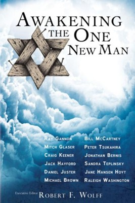 Awakening the One New Man - eBook  -     By: Robert F. Wolff