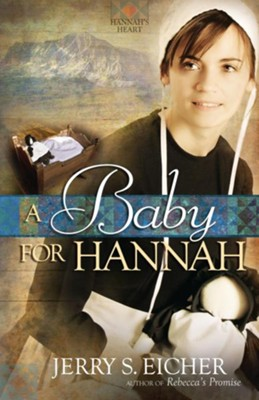 Baby for Hannah, A - eBook  -     By: Jerry S. Eicher