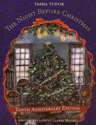 Night Before Christmas: 10th Anniversary Edition  -     By: Clement Clarke, Tasha Tudor