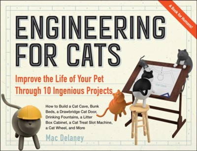 Engineering for Cats  -     By: Mac Delaney