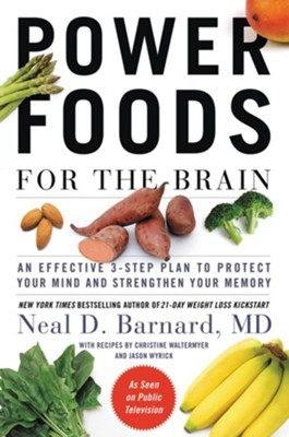Power Foods for the Brain: The Revolutionary Plan to Protect Your Memory and Improve Your Health - eBook  -     By: Neal Barnard