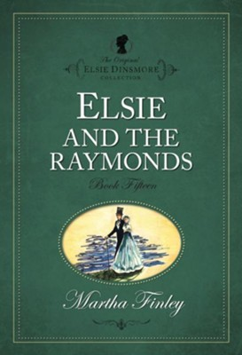 Elsie and the Raymonds - eBook  -     By: Martha Finley