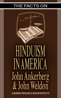The Facts on Hinduism in America - eBook  -     By: John Ankerberg, John Weldon