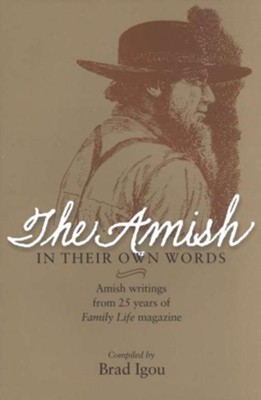 The Amish: In Their Own Words   -     By: Brad Igou