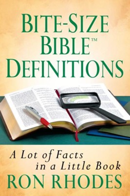 Bite-Size Bible Definitions: A Lot of Facts in a Little Book - eBook  -     By: Ron Rhodes