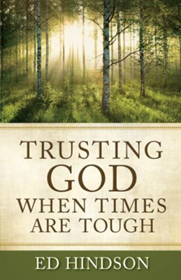 Trusting God When Times Are Tough - eBook  -     By: Ed Hindson