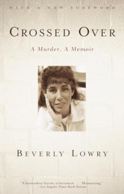 Crossed Over: A Murder, A Memoir - eBook  -     By: Beverly Lowry