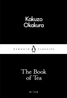 The Book of Tea  -     By: Kakuzo Okakura, Christopher Benfey
