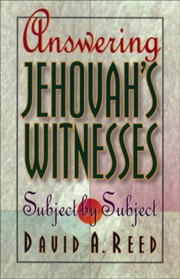 Answering Jehovah's Witnesses: Subject by Subject - eBook  -     By: David Reed