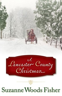 Lancaster County Christmas, A - eBook  -     By: Suzanne Woods Fisher