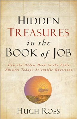 Hidden Treasures in the Book of Job: How the Oldest Book of the Bible Answers Today's Scientific Questions - eBook  -     By: Hugh Ross