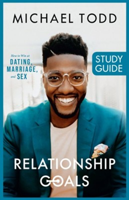 Relationship Goals Study Guide   -     By: Michael Todd
