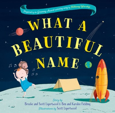 What a Beautiful Name  -     By: Brooke Ligertwood, Ben Fielding, Karalee Fielding, Scott Ligertwood     Illustrated By: Scott Ligertwood