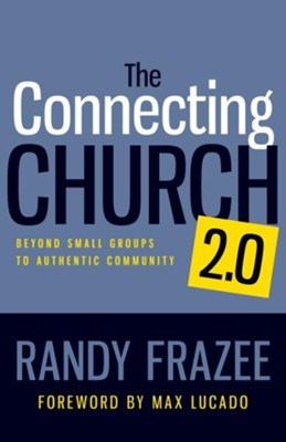The Connecting Church 2.0: Beyond Small Groups to Authentic Community - eBook  -     By: Zondervan