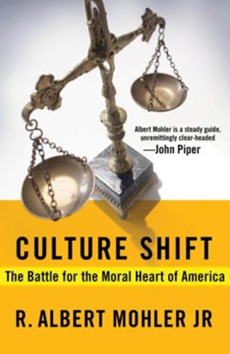 Culture Shift: The Battle for the Moral Heart of America - eBook  -     By: Dr. R. Albert Mohler