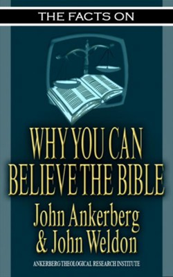 The Facts on Why You Can Believe the Bible - eBook  -     By: John Ankerberg, John Weldon