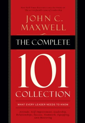 The Complete 101 Collection: What Every Leader Needs to Know - eBook  -     By: John C. Maxwell