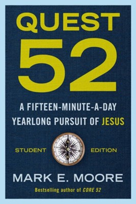 Quest 52 Student Edition: A Fifteen-Minute-a-Day Yearlong Pursuit of Jesus  -     By: Mark Moore