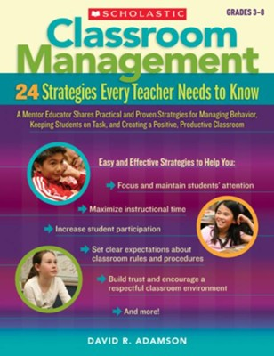 Classroom Management: 24 Strategies Every Teacher Needs to Know  -     By: Dave Adamson