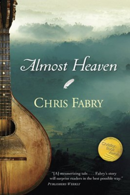 Almost Heaven - eBook  -     By: Chris Fabry
