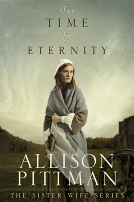 For Time and Eternity - eBook  -     By: Allison Pittman