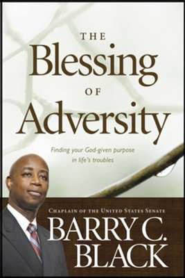 The Blessing of Adversity: Finding Your God-given Purpose in Life's Troubles - eBook  -     By: Barry Black
