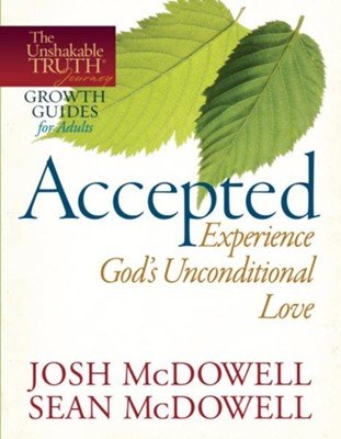 Accepted - Experience God's Unconditional Love - eBook  -     By: Josh McDowell, Sean McDowell