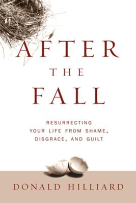 After the Fall: Resurrecting Your Life from Shame, Disgrace, and Guilt - eBook  -     By: Donald Hilliard Jr.