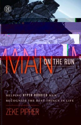 Man on the Run: Helping Hyper-Hobbied Men Recognize the Best Things in Life - eBook  -     By: Dr. Ezekiel Pipher