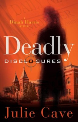 Deadly Disclosures - eBook  -     By: Julie Cave