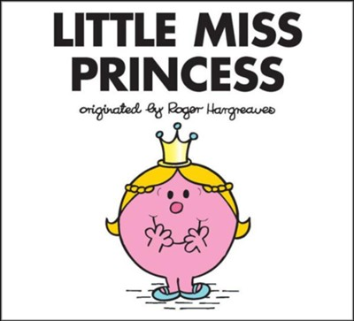 Little Miss Princess  -     By: Roger Hargreaves, Adam Hargreaves
