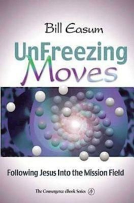 Unfreezing Moves: Following Jesus into the Mission Field - eBook  -     By: Bill Easum