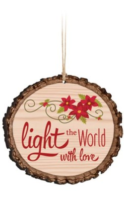 Light the World With Love Ornament  -