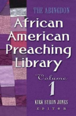 The Abingdon African American Preaching Library - eBook  -     By: Kirk Byron Jones