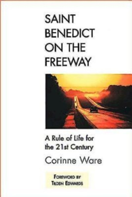 Saint Benedict on the Freeway - eBook  -     By: Corrine Ware