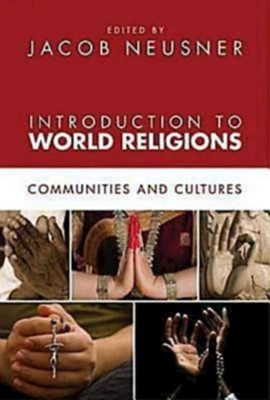Introduction to World Religions: Communities and Cultures - eBook  -     Edited By: Jacob Neusner     By: Jacob Neusner, ed.
