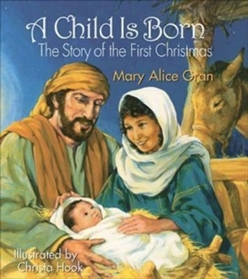 A Child is Born - eBook  -     By: Mary Alice Gran