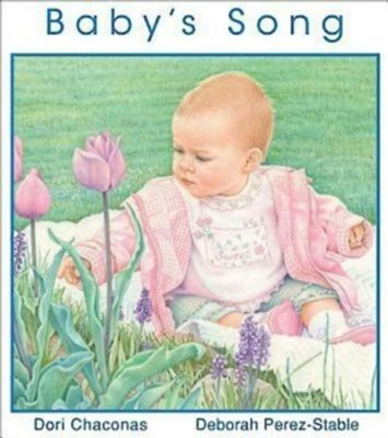 Baby's Song - eBook  -     By: Dori Chaconas     Illustrated By: Deborah Perez-Stable