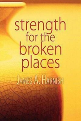 Strength for the Broken Places - eBook  -     By: James Harnish