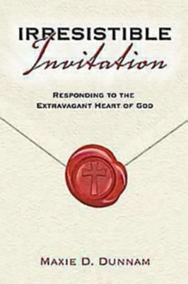 Irresistible Invitation 40 Day Reading Book: Responding to the Extravagant Heart of God - eBook  -     By: Maxie Dunnam