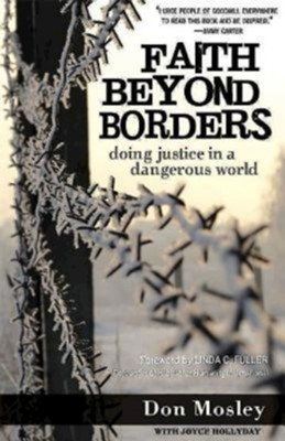 Faith Beyond Borders: Doing Justice in a Dangerous World - eBook  -     By: Donald Mosley