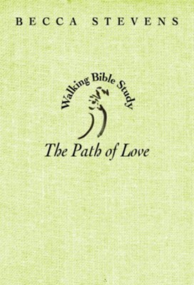 Walking Bible Study: The Path of Love - eBook  -     By: Becca Stevens