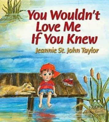 You Wouldn't Love Me If You Knew - eBook  -     By: Jeannie St. John Taylor