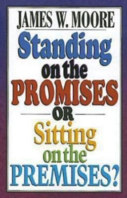 Standing on the Promises or Sitting on the Premises? - eBook  -     By: James W. Moore