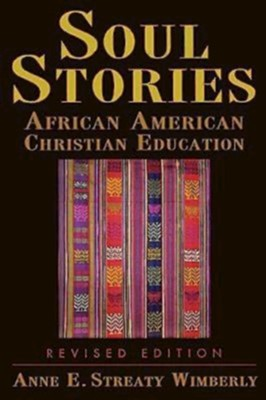 Soul Stories: African American Christian Education - eBook  -     By: Anne E. Streaty Wimberly