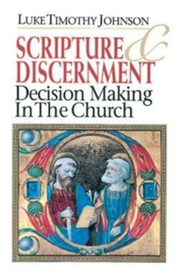 Scripture & Discernment: Decision Making in the Church - eBook  -     By: Luke Timothy Johnson