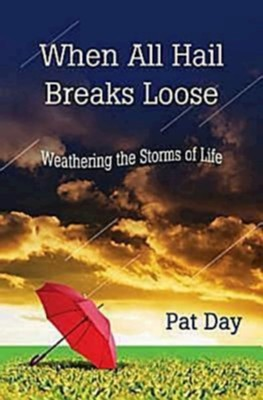 When all Hail Breaks Loose - eBook  -     By: Pat Day