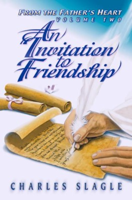 An Invitation to Friendship: (From the Father's Heart Vol. 2) - eBook  -     By: Charles Slagle